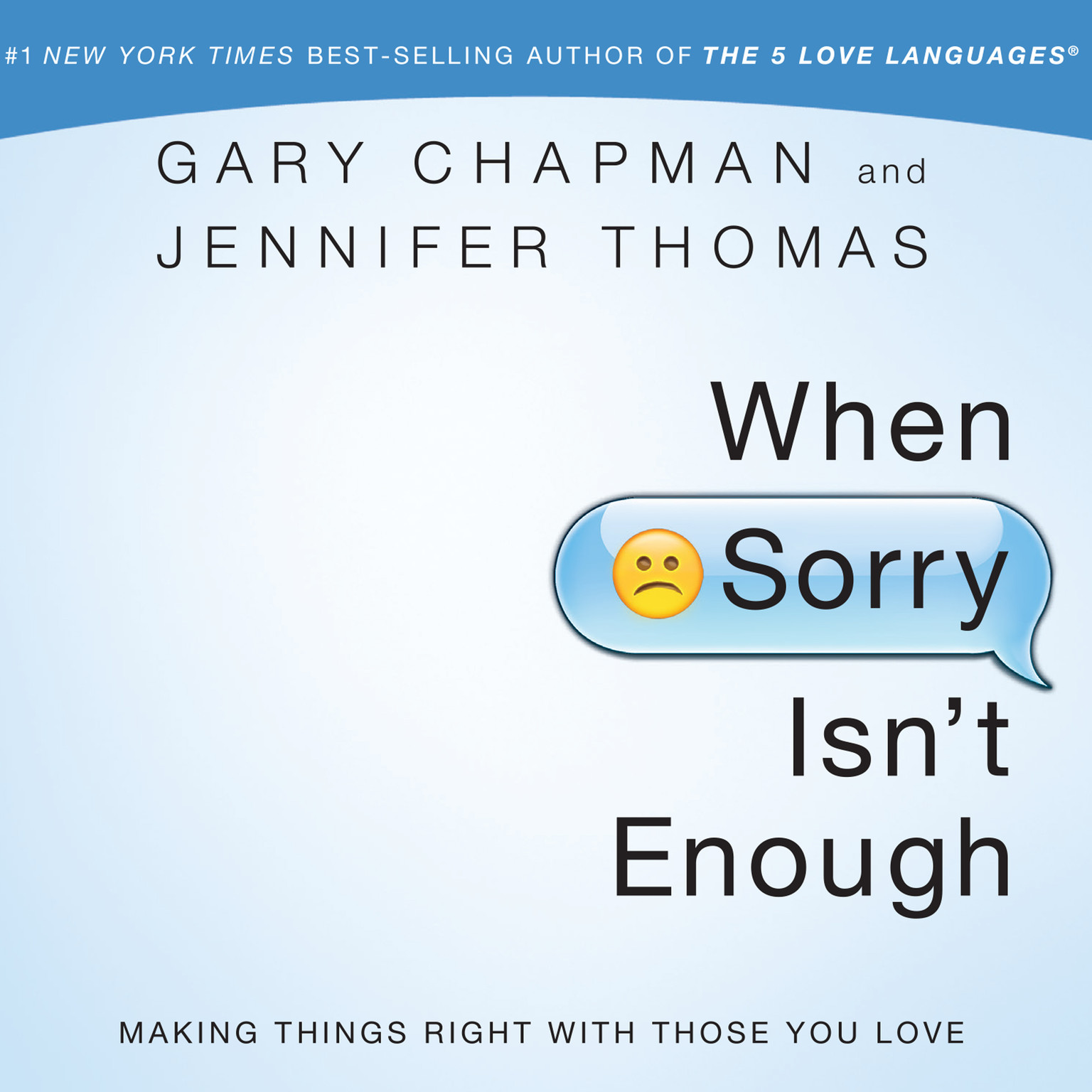 Printable When Sorry Isn't Enough: Making Things Right with Those You Love Audiobook Cover Art