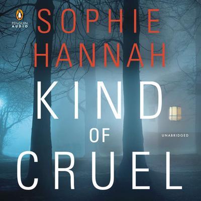 Kind of Cruel Audiobook, by Sophie Hannah