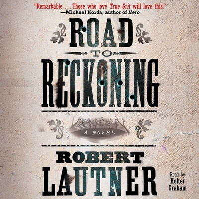 Road to Reckoning: A Novel Audiobook, by Robert Lautner