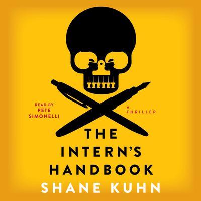 The Interns Handbook: A Thriller Audiobook, by Shane Kuhn