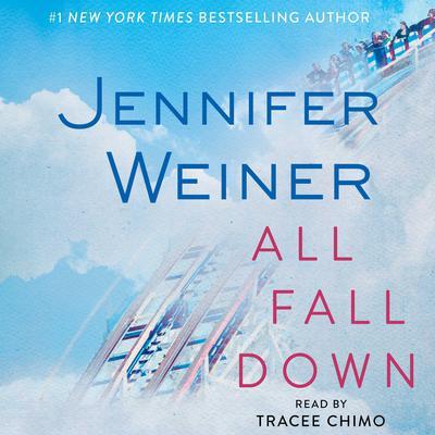 All Fall Down (Abridged): A Novel Audiobook, by Jennifer Weiner