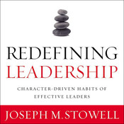 Redefining Leadership: Character-Driven Habits of Effective Leaders, by Joseph M. Stowell