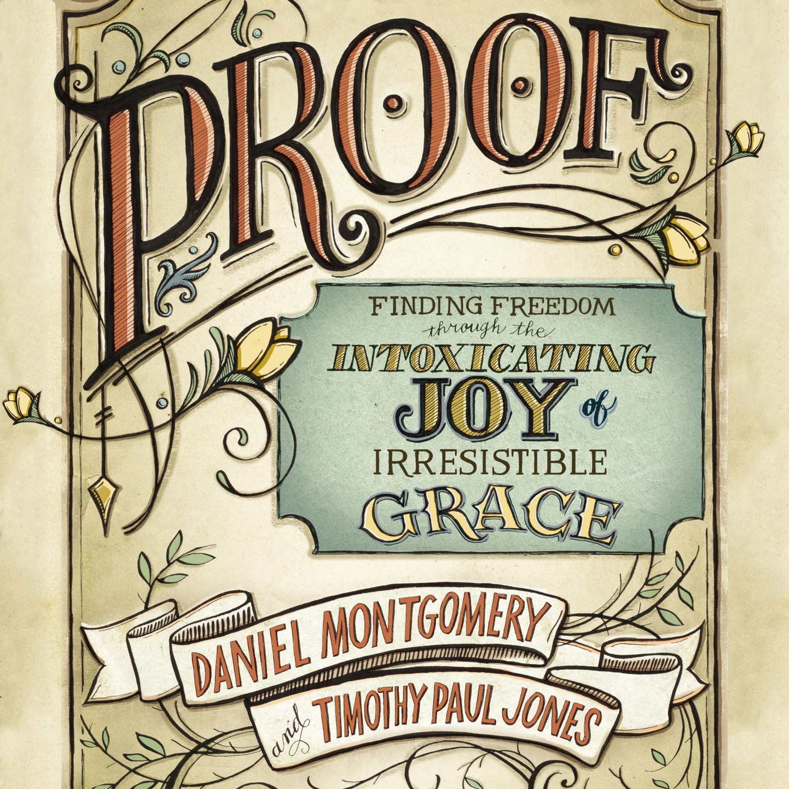 Printable PROOF: Finding Freedom through the Intoxicating Joy of Irresistible Grace Audiobook Cover Art