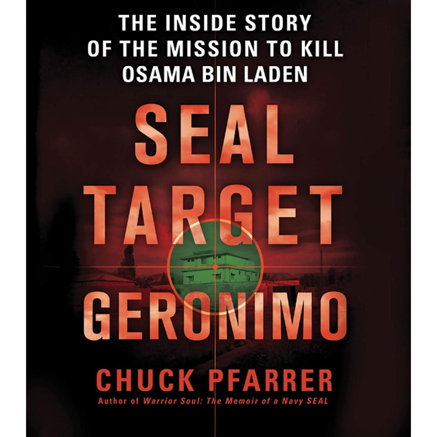 Printable SEAL Target Geronimo: The Inside Story of the Mission to Kill Osama bin Laden Audiobook Cover Art