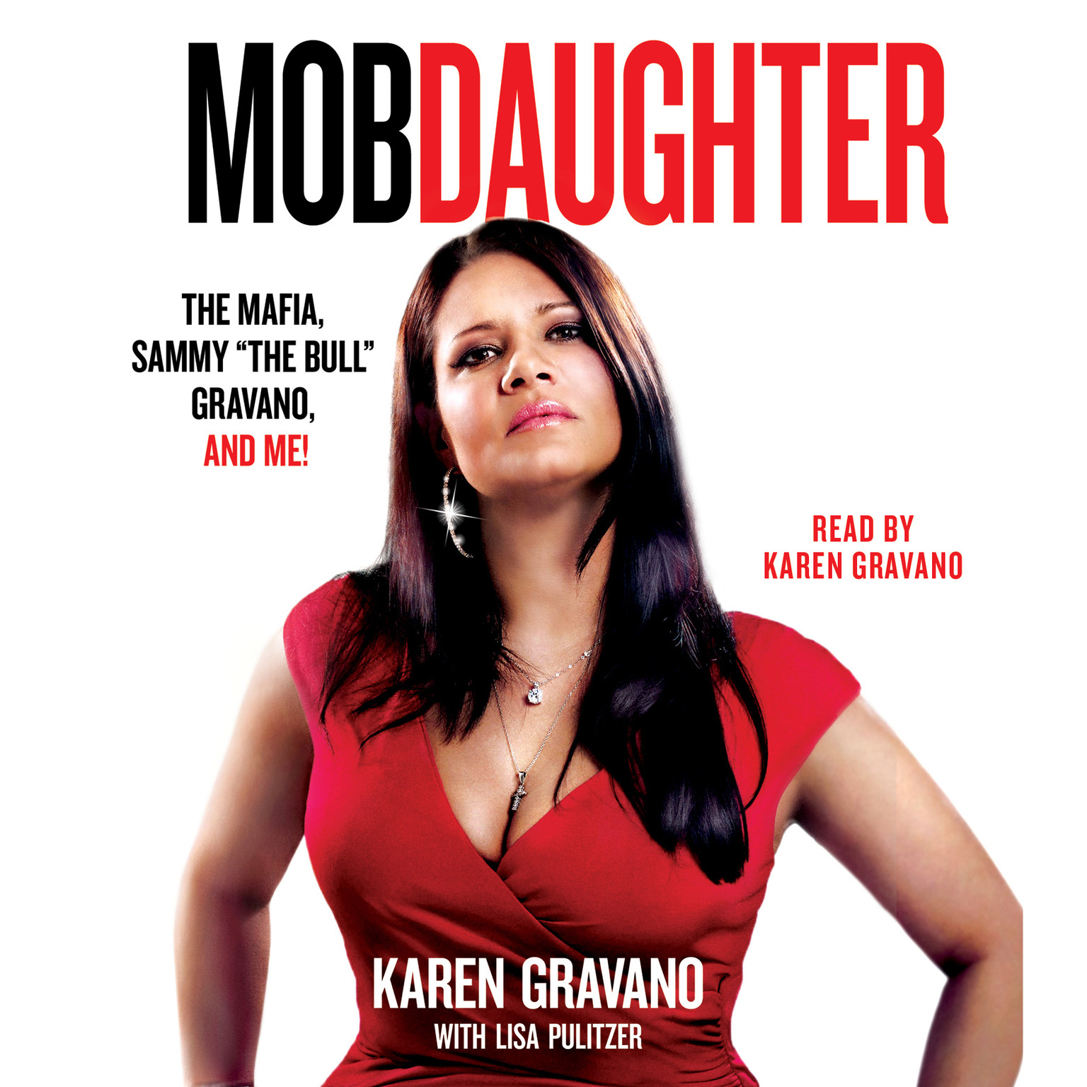 "Printable Mob Daughter: The Mafia, Sammy ""The Bull"" Gravano, and Me! Audiobook Cover Art"