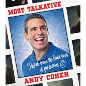 Most Talkative: Stories from the Front Lines of Pop Culture, by Andy Cohen