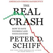 The Real Crash: Americas Coming Bankruptcy - How to Save Yourself and Your Country Audiobook, by Peter Schiff
