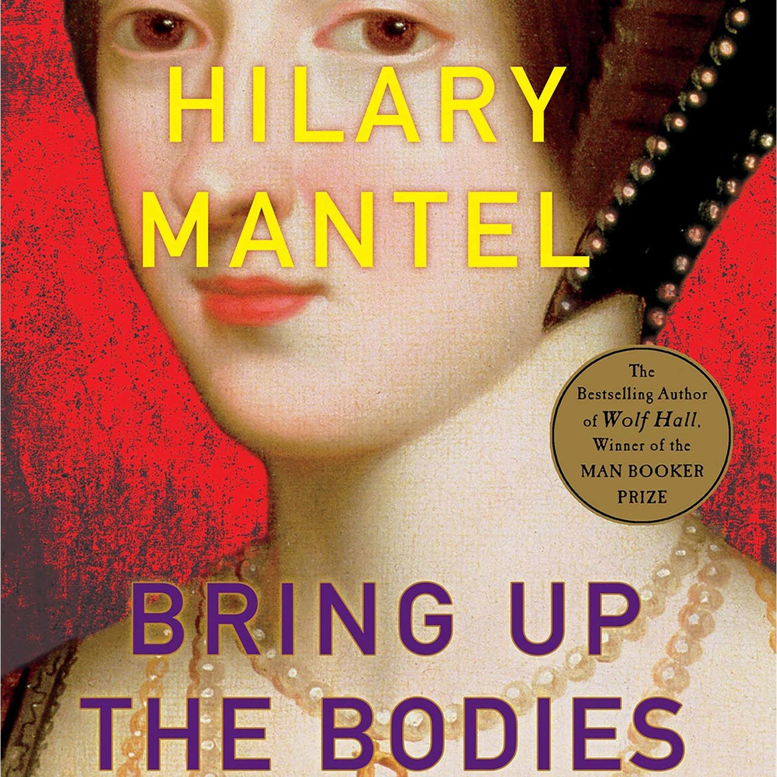 Printable Bring Up the Bodies: A Novel Audiobook Cover Art