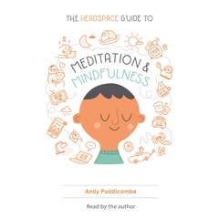 Get Some Headspace: How Mindfulness Can Change Your Life in Ten Minutes a Day Audiobook, by Andy Puddicombe