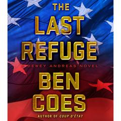 The Last Refuge: A Dewey Andreas Novel Audiobook, by Ben Coes