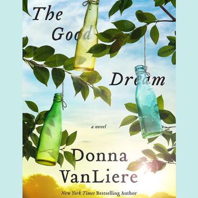 The Good Dream: A Novel Audiobook, by Donna VanLiere