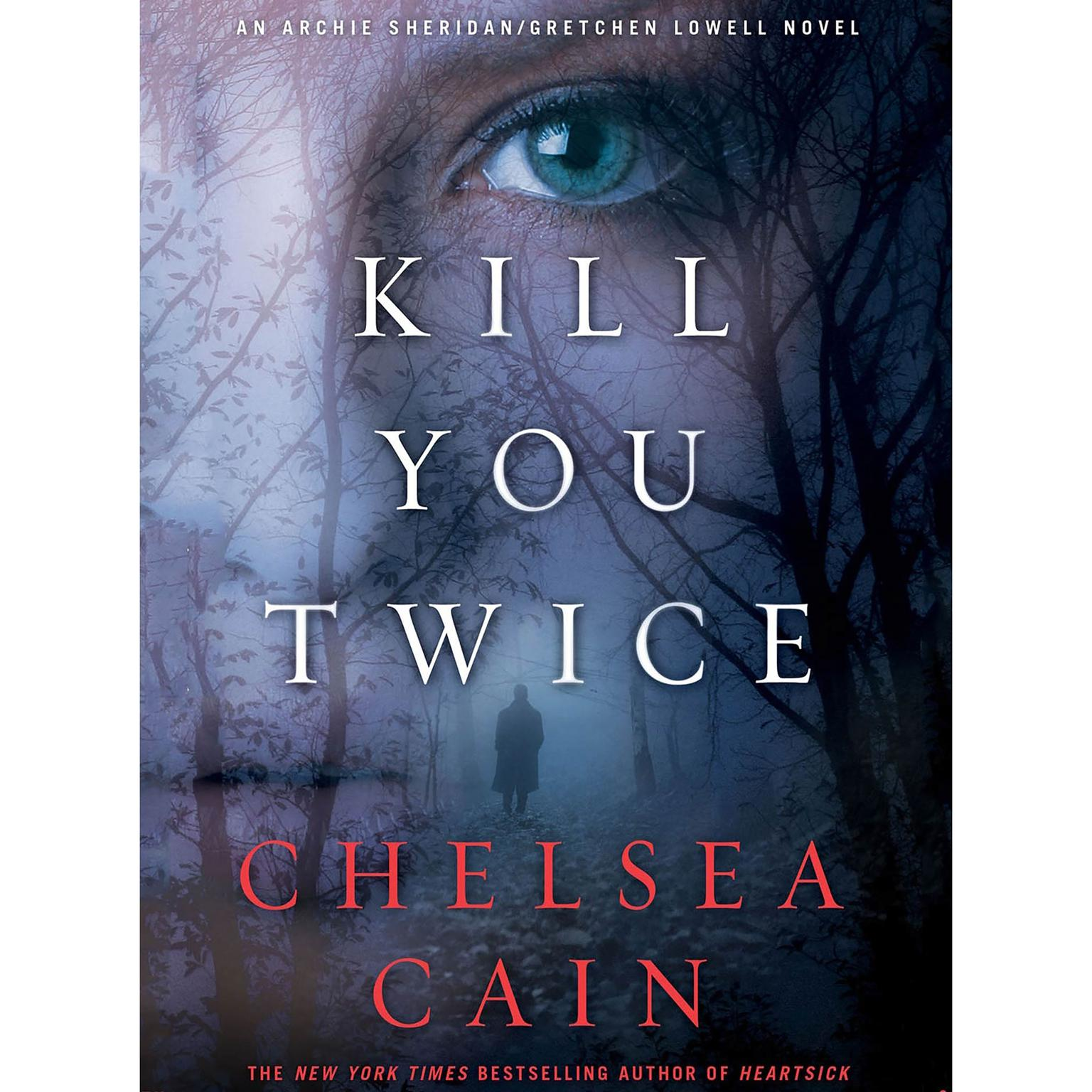 Printable Kill You Twice: An Archie Sheridan / Gretchen Lowell Novel Audiobook Cover Art