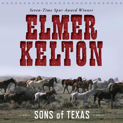 Sons of Texas (Abridged) Audiobook, by Elmer Kelton