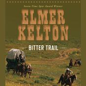 Bitter Trail Audiobook, by Elmer Kelton