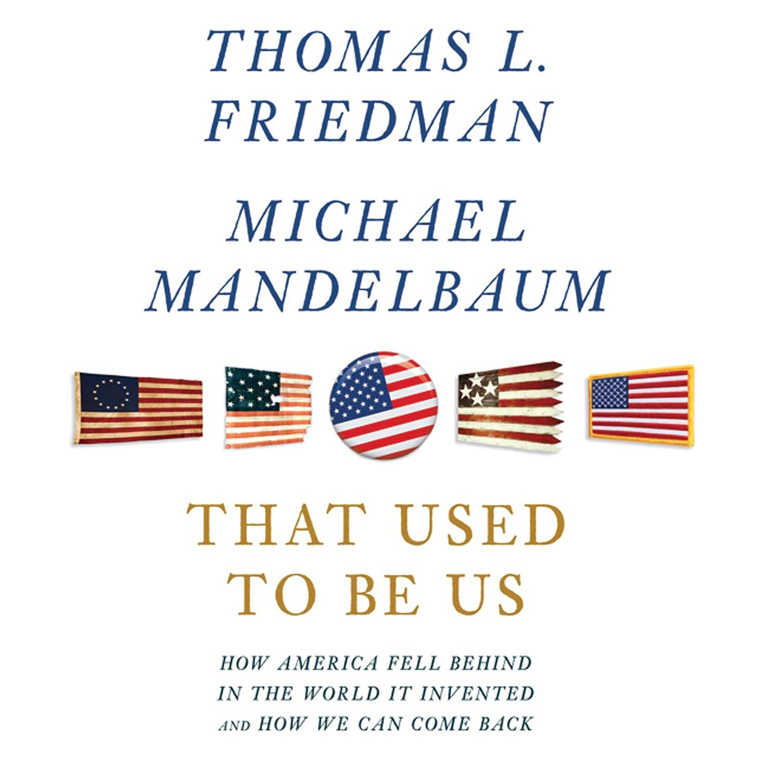 Printable That Used to Be Us: How America Fell Behind in the World It Invented and How We Can Come Back Audiobook Cover Art