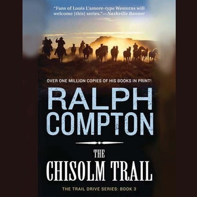 The Chisholm Trail: The Trail Drive, Book 3 Audiobook, by