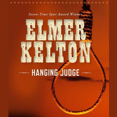 Hanging Judge (Abridged) Audiobook, by Elmer Kelton