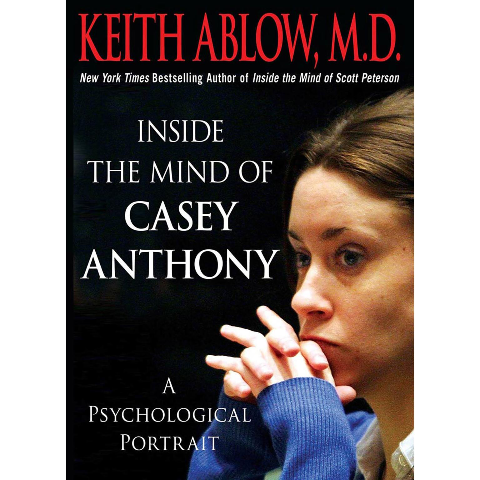 Printable Inside the Mind of Casey Anthony: A Psychological Portrait Audiobook Cover Art