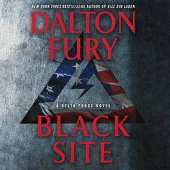 Black Site: A Delta Force Novel Audiobook, by Dalton Fury
