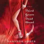 Third Grave Dead Ahead Audiobook, by Darynda Jones