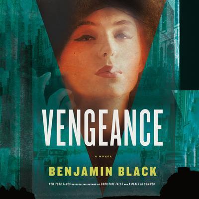 Vengeance: A Novel Audiobook, by Benjamin Black