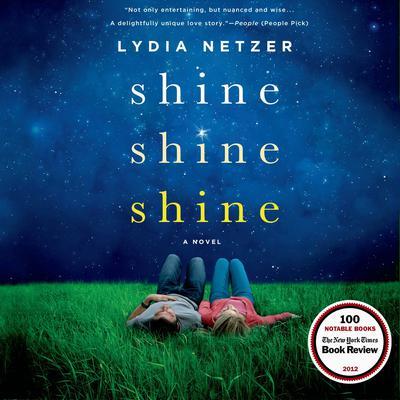 Shine Shine Shine: A Novel Audiobook, by Lydia Netzer
