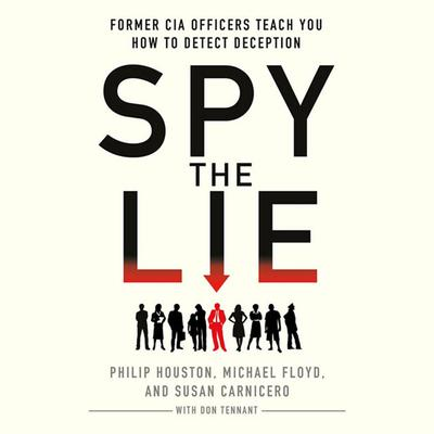Spy the Lie: Former CIA Officers Teach You How to Detect Deception Audiobook, by