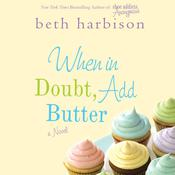 When in Doubt, Add Butter, by Beth Harbison
