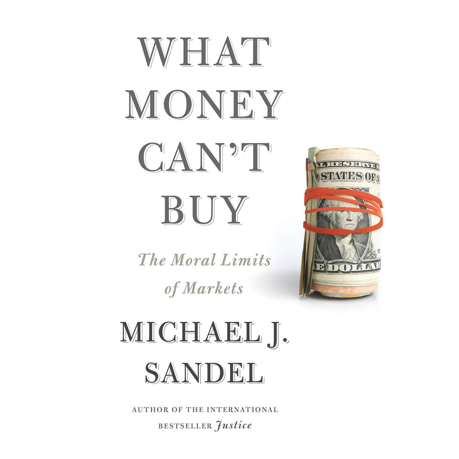 Printable What Money Can't Buy: The Moral Limits of Markets Audiobook Cover Art