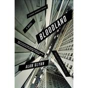 Bloodland: A Novel, by Alan Glynn