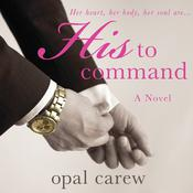 His to Command Audiobook, by Opal Carew