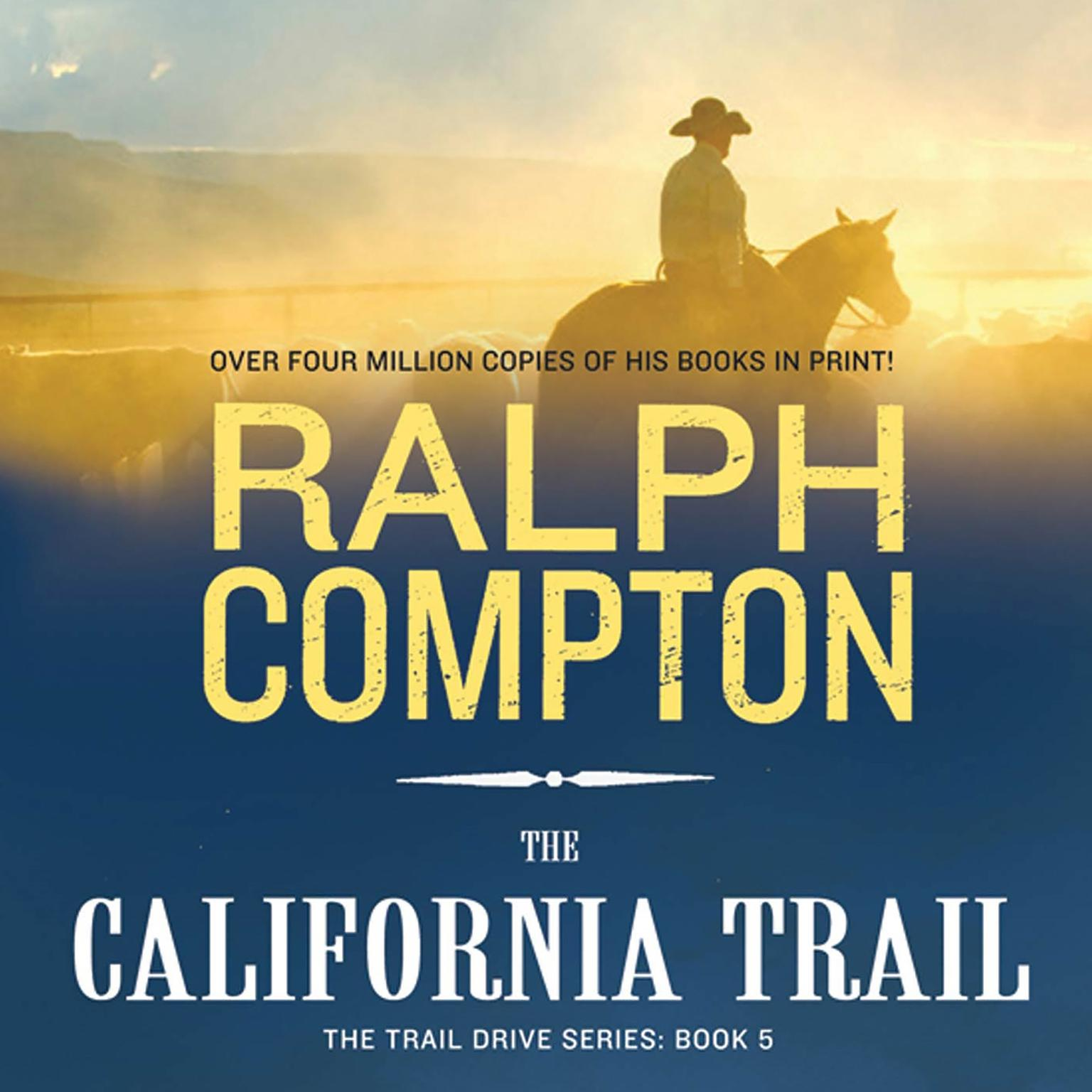 Printable The California Trail: The Trail Drive, Book 5 Audiobook Cover Art