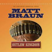 Outlaw Kingdom: Bill Tilghman Was The Man Who Tamed Dodge City. Now He Faced A Lawless Frontier. Audiobook, by Matt Braun