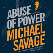 Abuse of Power: A Thriller, by Michael Savage