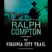 The Virginia City Trail: The Trail Drive, Book 7 Audiobook, by Ralph Compton