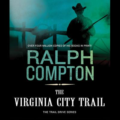 The Virginia City Trail: The Trail Drive, Book 7 Audiobook, by