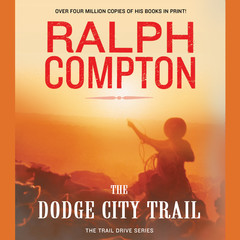 The Dodge City Trail: The Trail Drive, Book 8 Audiobook, by Ralph Compton