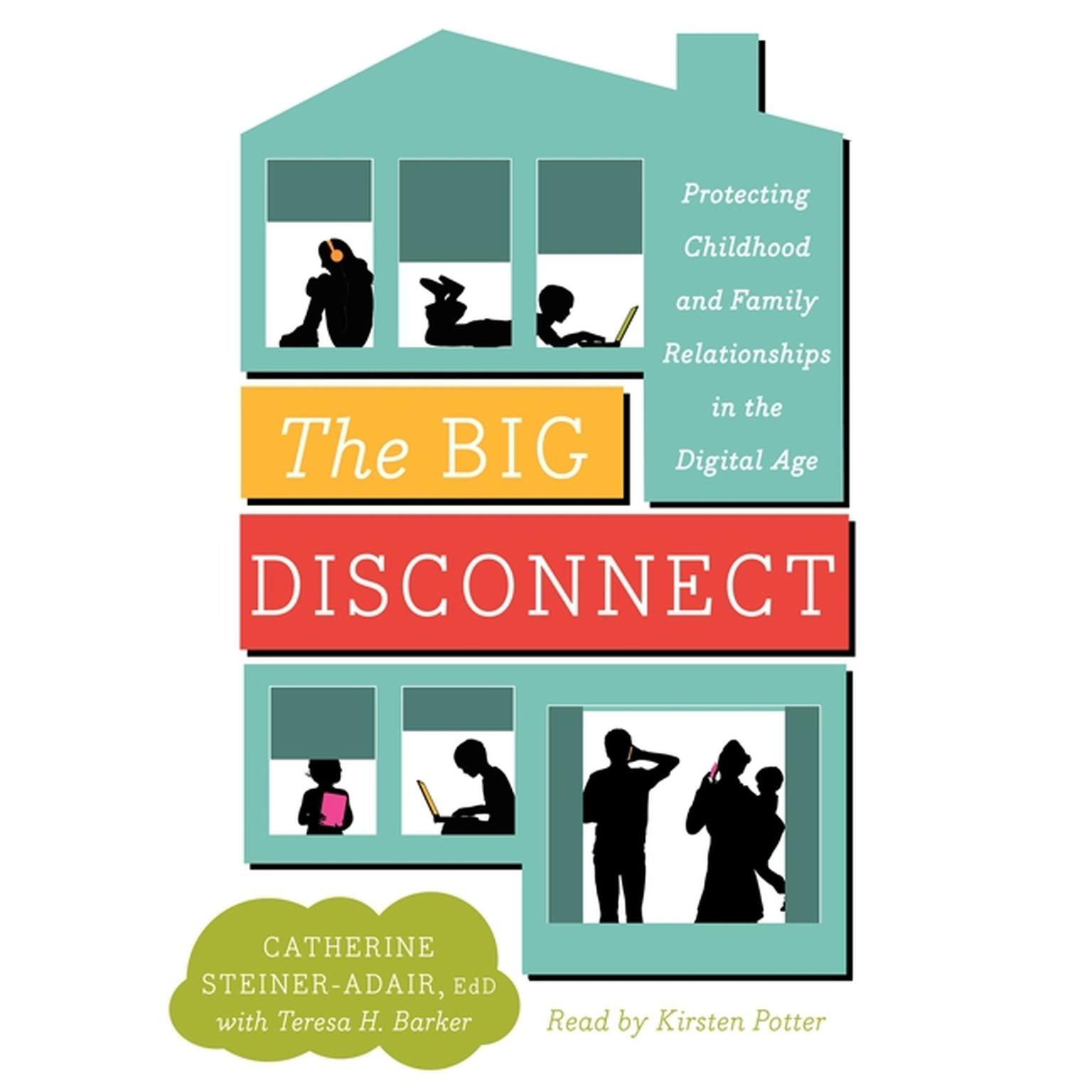 Printable The Big Disconnect: Protecting Childhood and Family Relationships in the Digital Age Audiobook Cover Art