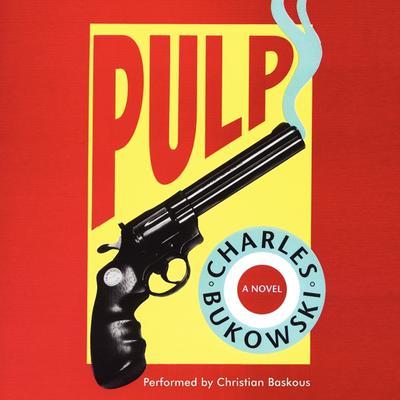 Pulp Audiobook, by Charles Bukowski