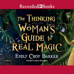 The Thinking Womans Guide to Real Magic Audiobook, by Emily Croy Barker