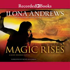 Magic Rises Audiobook, by Ilona Andrews