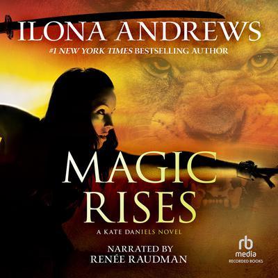 Magic Rises Audiobook, by Ilona Andrews