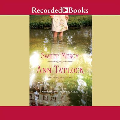 Sweet Mercy Audiobook, by Ann Tatlock