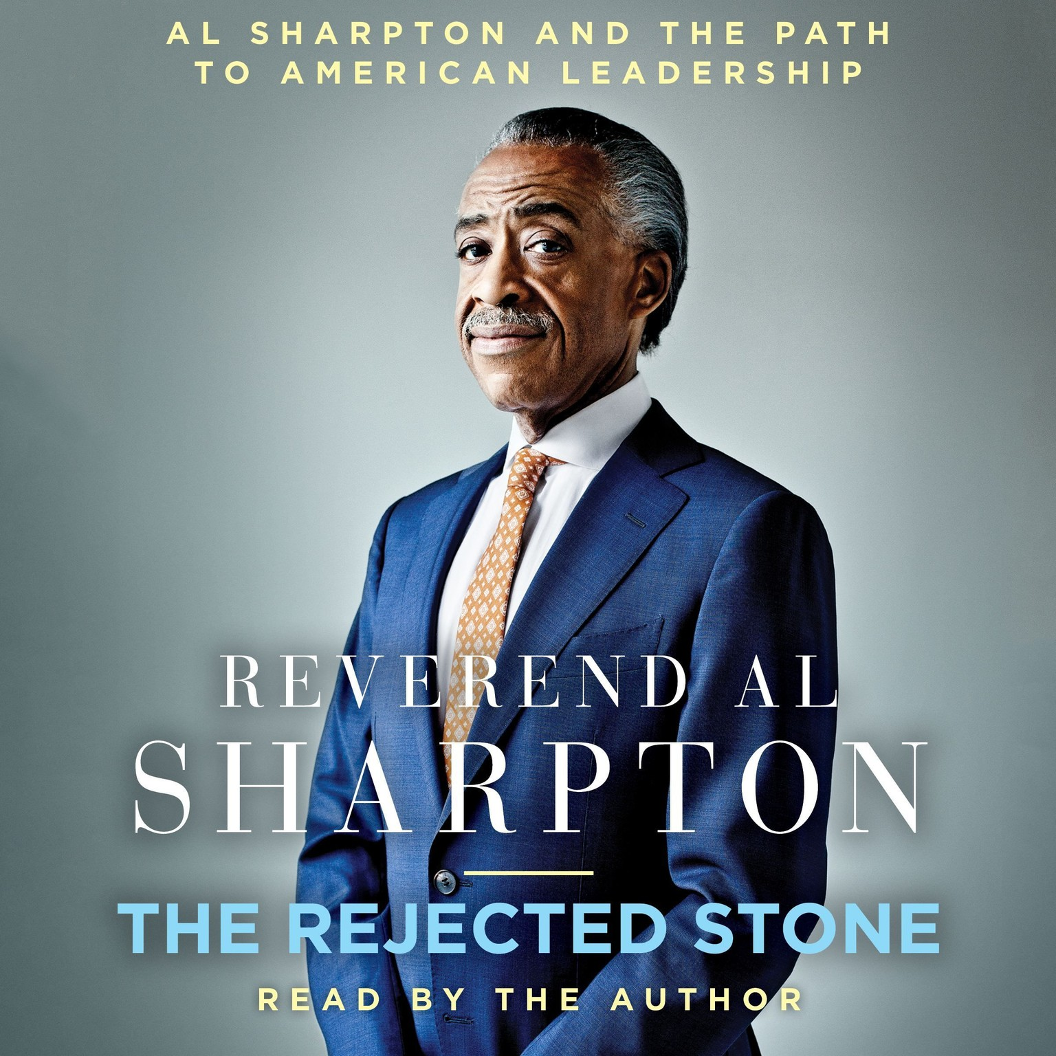 Printable The Rejected Stone: Al Sharpton and the Path to American Leadership Audiobook Cover Art