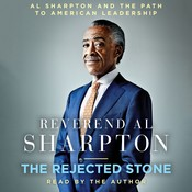 The Rejected Stone: Al Sharpton and the Path to American Leadership Audiobook, by Al Sharpton
