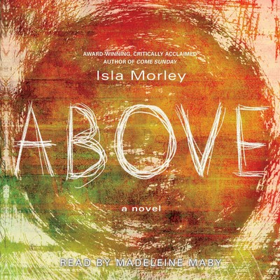 Above Audiobook, by Isla Morley