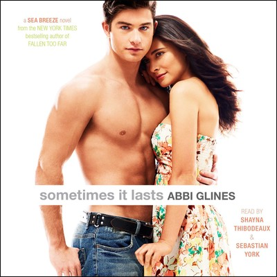 Sometimes It Lasts Audiobook, by Abbi Glines