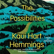 The Possibilities: A Novel, by Kaui Hart Hemmings