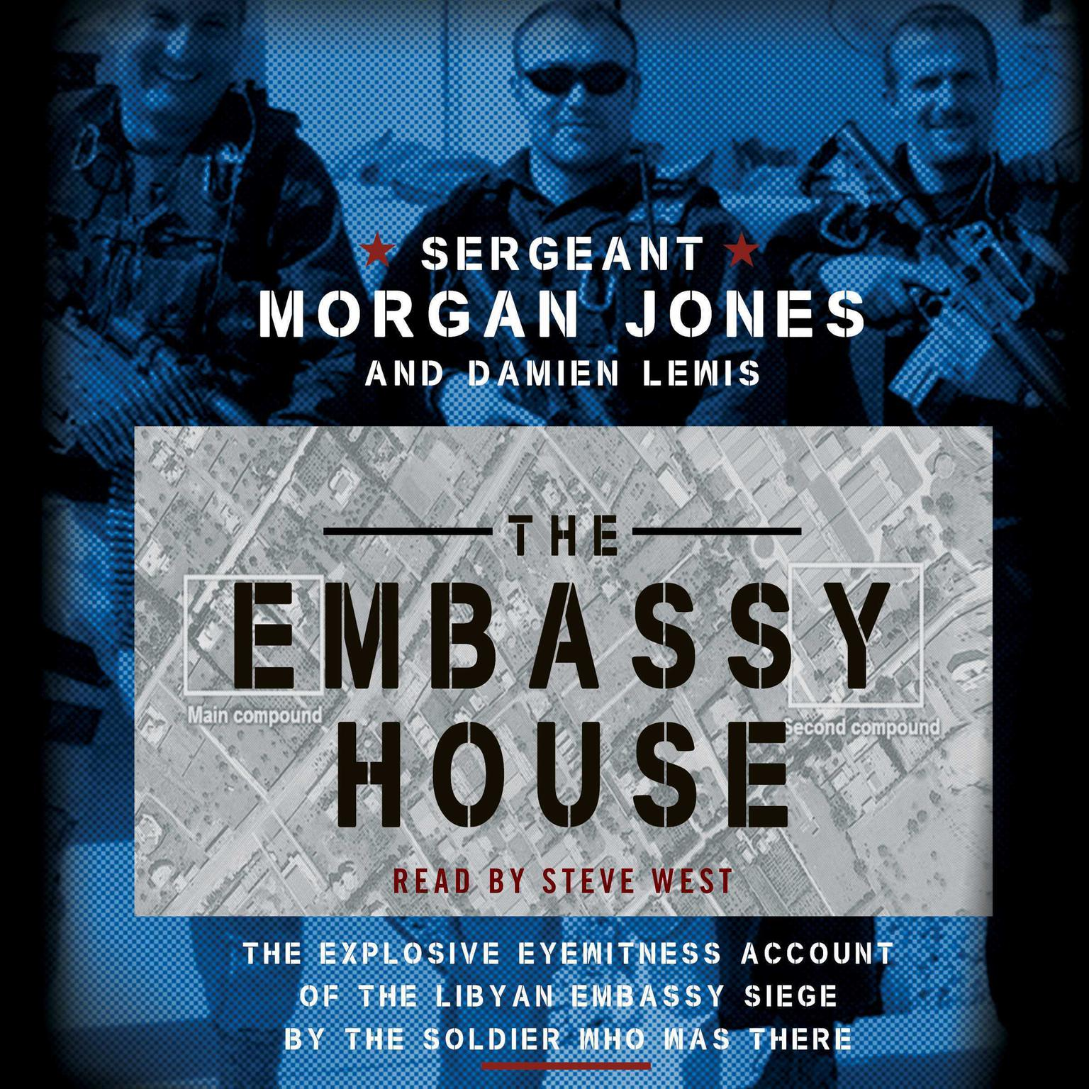 Printable The Embassy House: The Explosive Eyewitness Account of the Libyan Embassy Siege by the Soldier Who Was There Audiobook Cover Art