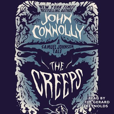 The Creeps: A Samuel Johnson Tale Audiobook, by John Connolly